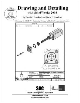 Drawing and Detailing with SolidWorks 2008