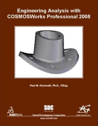 Engineering Analysis with COSMOSWorks 2008