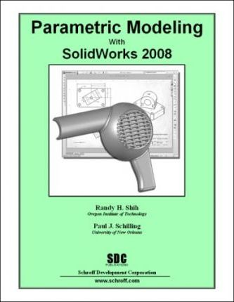 Parametric Modeling with SolidWorks 2008