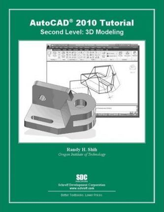 AutoCAD 2010 Tutorial - Second Level: 3D Modeling