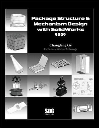 Package Structure & Mechanisn Design With Solidworks 2009