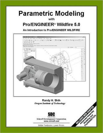 parametric modeling with pro/engineer wildfire 5 0