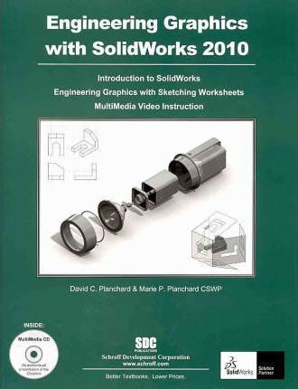 Engineering Graphics with Solidworks 2010 and Multimedia CD