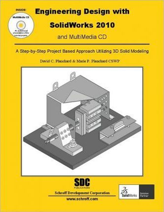 Engineering Design with Solidworks 2010 and Multimedia CD