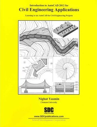 Introduction to AutoCAD 2012 for Civil Engineering Applications