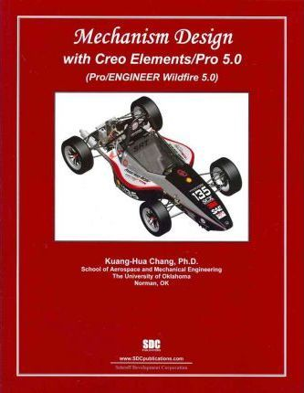 Mechanism Design with Creo Elements/Pro 5.0