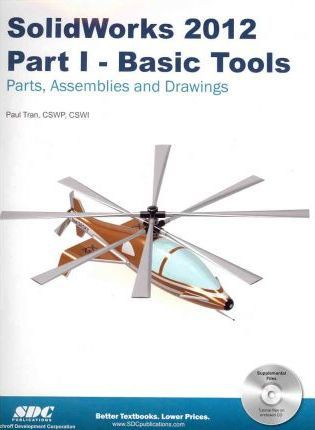 Solidworks 2012 Part I: Basic Tools