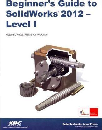 Beginner's Guide to Solidworks 2012 - Level I