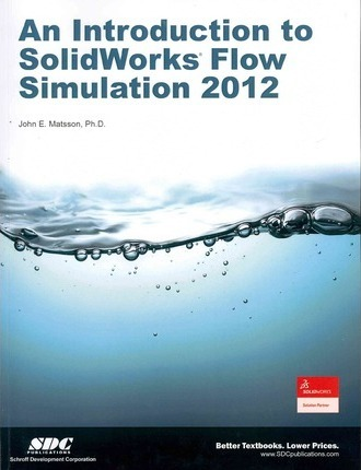 An Introduction to SolidWorks Flow Simulation 2012
