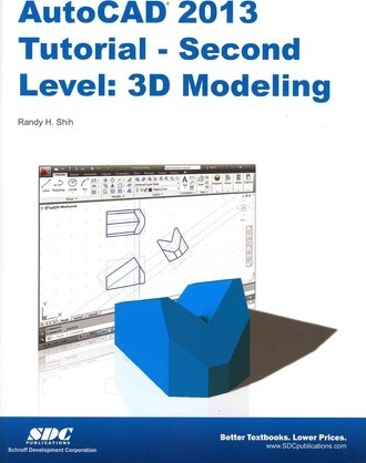 AutoCAD 2013 Tutorial - Second Level: 3D Modeling