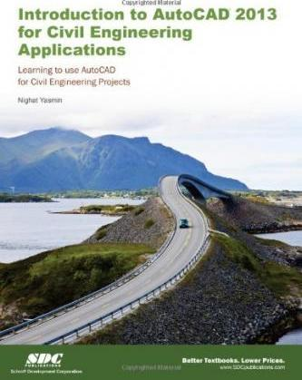 An Introduction to AutoCAD 2013 for Civil Engineering Applications