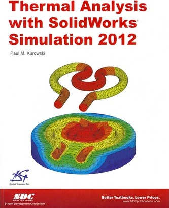 Thermal Analysis with Solidworks Simulation 2012