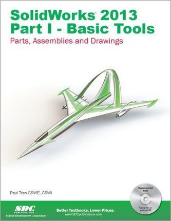 Solidworks 2013 Part I - Basic Tools