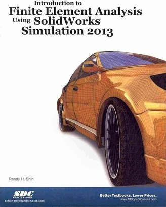Introduction to Finite Element Analysis Using Solidworks Simulation 2013
