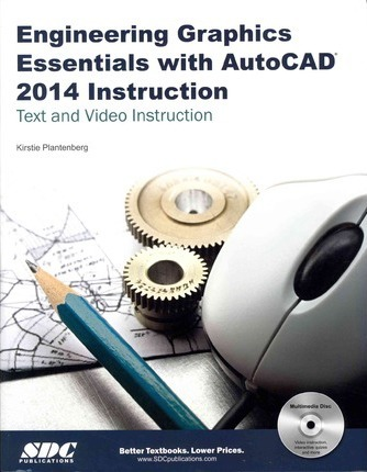 Engineering Graphics Essentials with AutoCAD 2014 Instruction