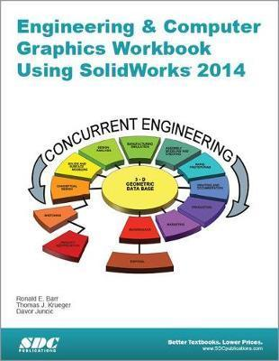 Engineering & Computer Graphics Workbook Using SolidWorks 2014