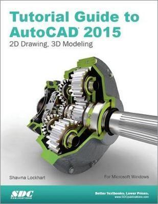 Tutorial Guide to AutoCAD 2015