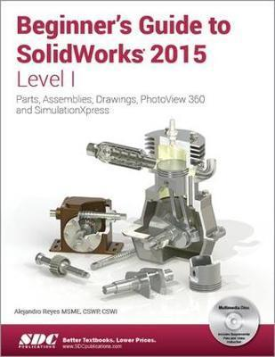 Beginner's Guide to SOLIDWORKS: Level 1