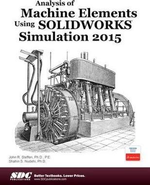 Analysis of Machine Elements Using SOLIDWORKS Simulation 2015