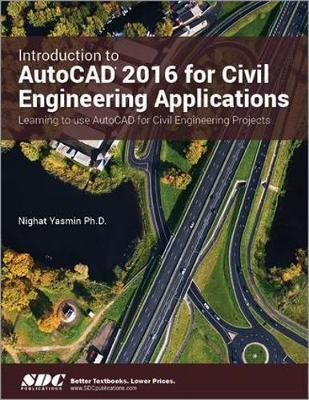 Introduction to AutoCAD 2016 for Civil Engineering Applications 2016