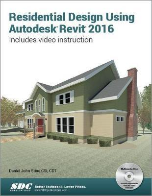 Residential Design Using Autodesk Revit 2016