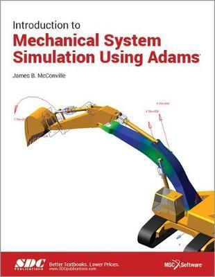 Introduction to Mechanical System Simulation Using Adams