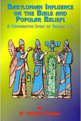 Babylonian Influence on the Bible and Popular Beliefs