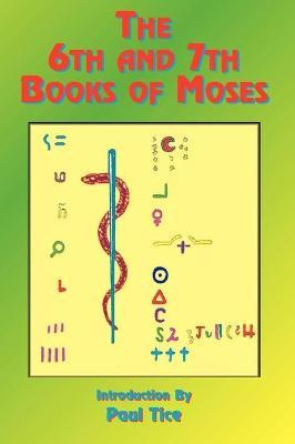 The 6th and 7th Books of Moses: Bk. 6, Bk. 7