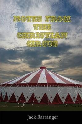 Notes from the Christian Circus