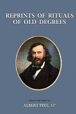 Reprints of Rituals of Old Degrees