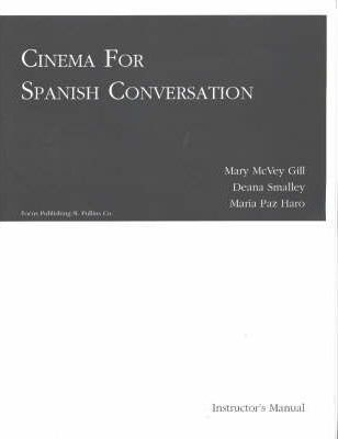 Cinema for Spanish Conversation: Instructor's Manual