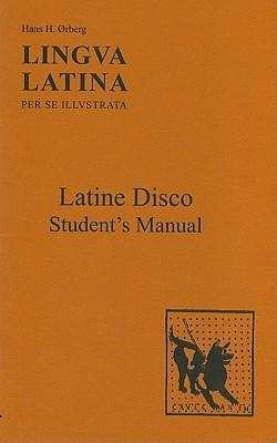 Lingua Latina - Latine Disco, Student's Manual