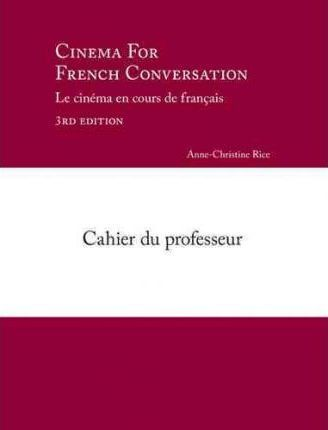 Cinema for French Conversation, Cahier Du Professeur: Teacher's Manual