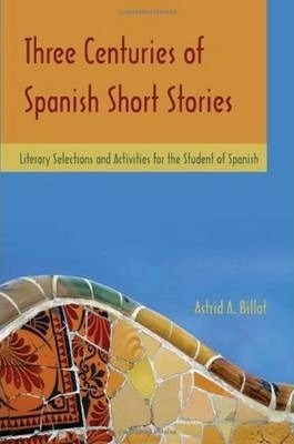 Three Centuries of Spanish Short Stories