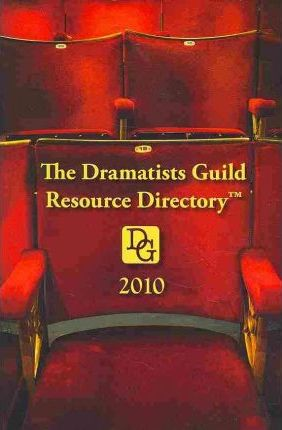 The 2010 Dramatists Guild Resource Directory: