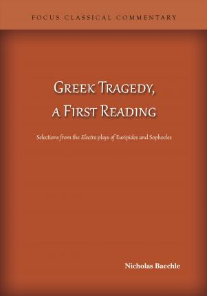 Greek Tragedy, a First Reading