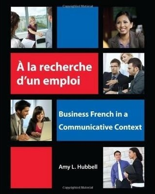 A la recherche d'un emploi : Business French in a Communicative Context