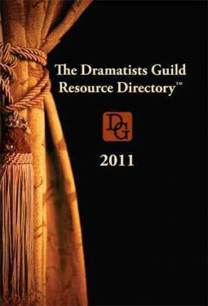 The Dramatists Guild Resource Directory 2011