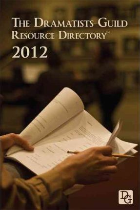 The Dramatists Guild Resource Directory 2012
