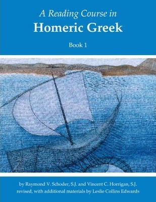 A Reading Course in Homeric Greek: Book 1