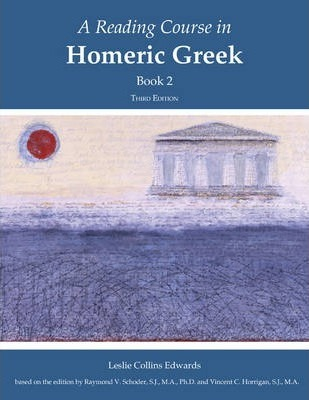 A Reading Course in Homeric Greek: Book 2