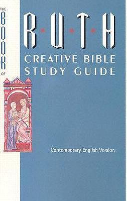 Ruth-A Creative Bible Study Guide