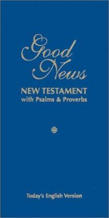 Good News New Testament with Psalms & Proverbs