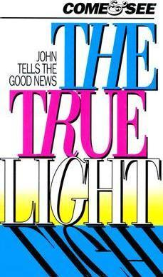 Come and See the True Light-CEV