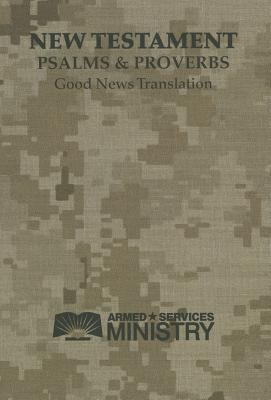 New Testament Psalms and Proverbs-Gnt-Armed Services Ministry
