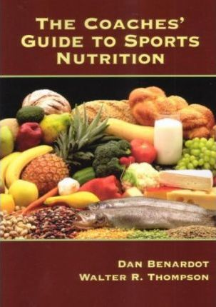 The Coaches' Guide to Sports Nutrition