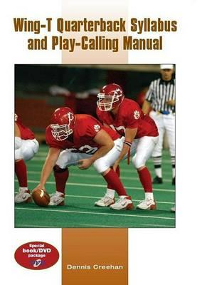 Wing-T Quarterback Syllabus and Play-Calling Manual