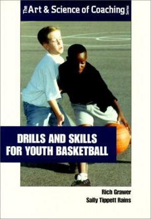 Drills and Skills for Youth Basketball