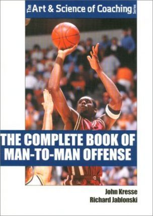 The Complete Book of Man-to-Man Offense