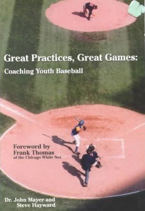 Great Practices, Great Games: Youth Baseball